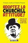 Adoptez la Churchill Attitude par Jouffa