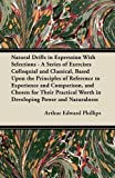 Natural Drills in Expression With Selections - A Series of Exercises Colloquial and Classical, Based Upon the Principles of Reference to Experience ... Worth in Developing Power and Naturalness by Phillips, Arthur Edward (2011) Paperback