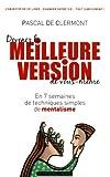 Devenez la meilleure version de vous-m?me: En 7 semaines de techniques simples de mentalisme by Pascal De Clermont (June 04,2012)