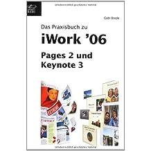 Das Praxisbuch zu iWork 06. Pages 2 und Keynote 3