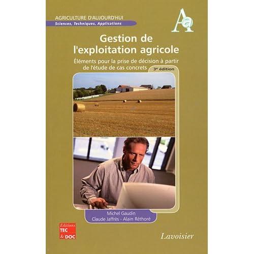Gestion de l'exploitation agricole : Eléments pour la prise de décision à partir de l'étude de cas concrets