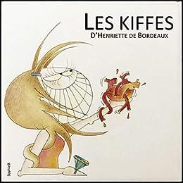 Les kiffes d'Henriette de Bordeaux (Juste moi t. 4)