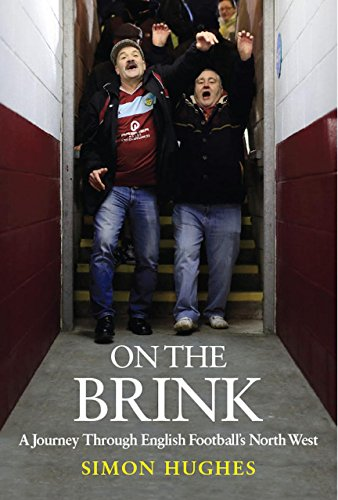 On the Brink: A Journey Across Football's North West