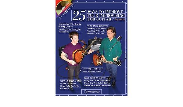 25 Ways to Improve Your Improvising for Guitar: Amazon.co.uk: Jay ...