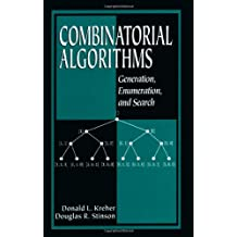 Combinatorial Algorithms: Generation, Enumberation, and Search: Generation, Enumeration, and Search (Discrete Mathematics & Its Application)