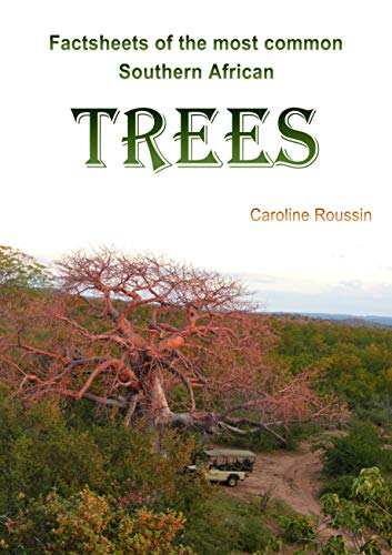 Factsheets of the most common Southern African trees (English Edition)