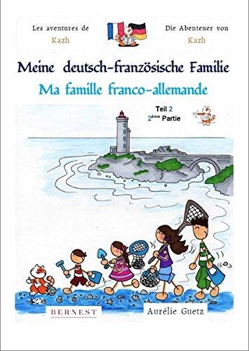 Les aventures de Kazh : Ma famille franco-allemande / Meine deutsch-franzosische familie - 2ème partie par Aurelie Guetz