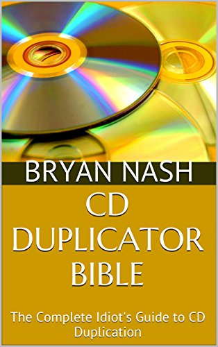 CD Duplicator Bible: The Complet...