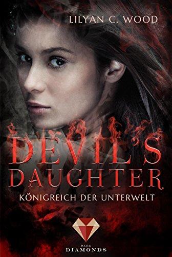 Devil's Daughter. Königreich der Unterwelt von [Wood, Lilyan C.]