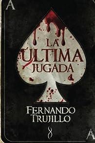 La última jugada par Luis Fernando Trujillo Sanz