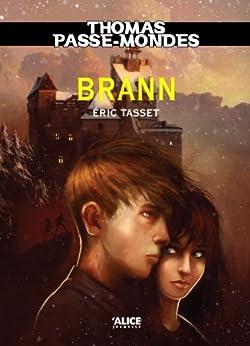 Thomas Passe-Mondes : Brann: Tome 5 - Saga Fantasy par [Tasset, Eric]