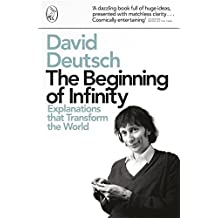 The Beginning of Infinity: Explanations that Transform The World (Penguin Press Science) by David Deutsch (2012-01-26)