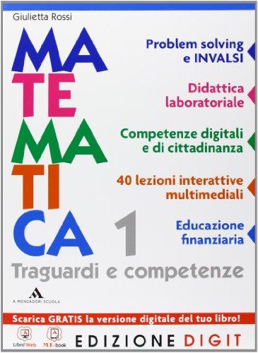 Matematica Traguardi e competenze - Volume unico per il 1° anno. Con Me book e Contenuti Digitali Integrativi online