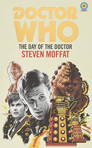 Doctor Who: The Day of the Doctor (Target Collection) (Dr Who Target Collection) por Steven Moffat