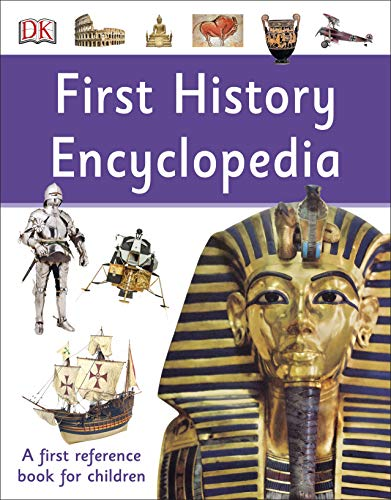 First History Encyclopedia (DK First Reference)