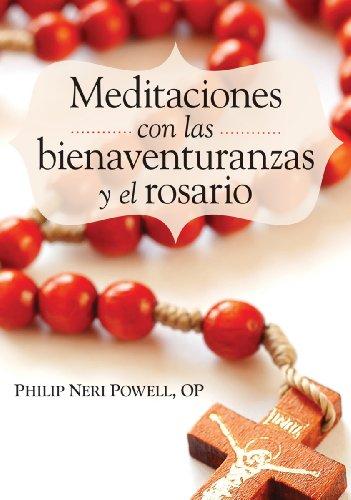Meditaciones con las bienaventuranzas y el Rosario por Powell Philip Neri