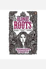 [ Blonde Roots ] By Evaristo, Bernardine ( Author ) Apr-2009 [ Paperback ] Blonde Roots Taschenbuch