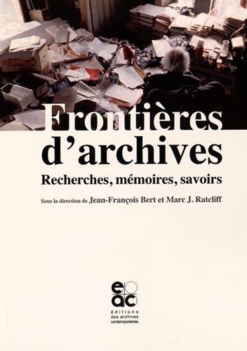Frontière d archives. Recherches, mémoires, savoirs