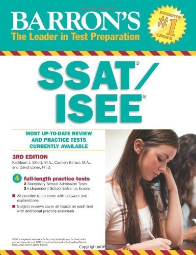 Barron's SSAT/ISEE, 3rd Edition: High School Entrance Examinations 3rd by Elliott, Kathleen, Geraci, Carmen, Ebner, David (2013) Paperback