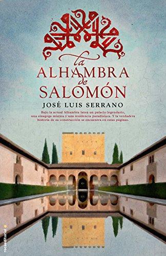 La Alhambra de Salomón (Novela Historica (roca)) por José Luis Serrano