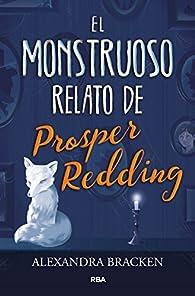 El monstruoso relato de Prosper Redding par Alexandra Bracken