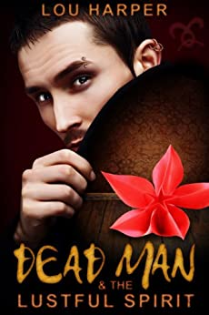 Dead Man and the Lustful Spirit (Dead Man Series) by [Harper, Lou]