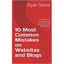 10 Most Common Mistakes on Websites and Blogs: 10 Laws of promoting business on Facebook (English Edition)