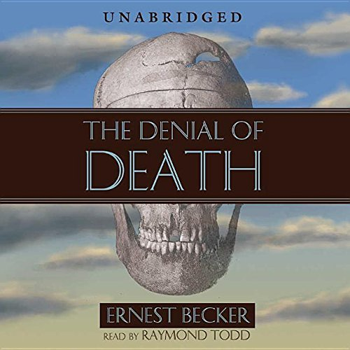 The Denial of Death by Ernest Becker (2005-09-01)