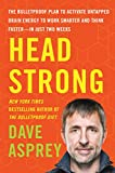 #5: Head Strong: The Bulletproof Plan to Activate Untapped Brain Energy to Work Smarter and Think Faster-in Just Two Weeks