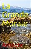 La Grande Morale - Format Kindle - 1,98 €