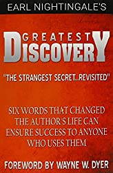 Earl Nightingale's Greatest Discovery: Six Words that Changed the Author's Life Can Ensure Success to Anyone Who Uses Them by Earl Nightingale (2014-12-19)