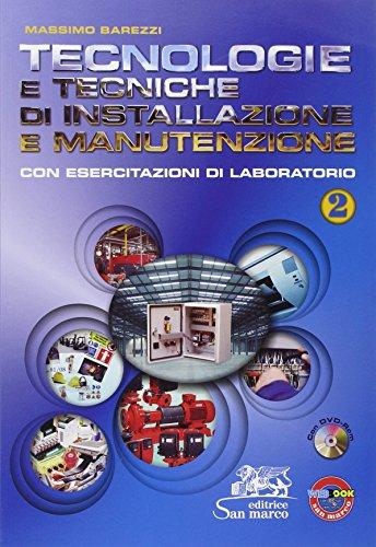 Tecnologie e tecniche di installazione e manutenzione. Con esercitazioni di laboratorio. Per gli Ist. professionali. Con CD-ROM. Con espansione online: 2