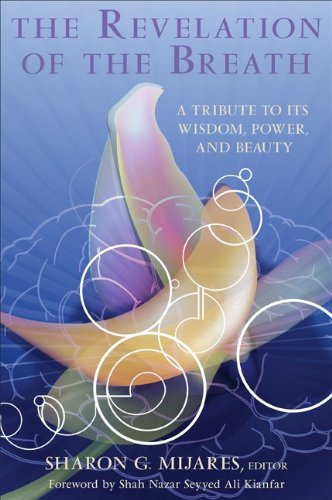 The Revelation of the Breath: A Tribute to Its Wisdom, Power, and Beauty (SUNY series in Transpersonal and Humanistic Psychology) di Sharon G. Mijares