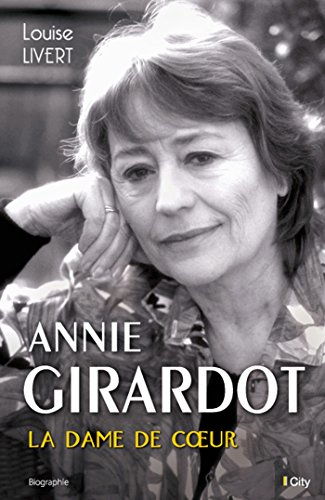 Annie Girardot : La dame de coeur par Louise Livert