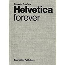 Helvetica Forever: Story of a Typeface.