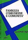 Scarica Libro FAMIGLIA COMUNIONE E COMUNITA Atti del convegno nazionale degli operatori di pastorale per la famiglia in roma (PDF,EPUB,MOBI) Online Italiano Gratis