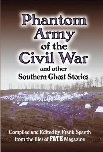 Phantom Army of the Civil War: and Other Southern Ghost Stories