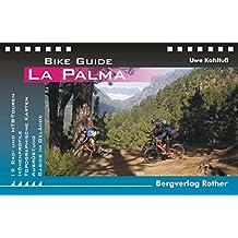 La Palma: 19 Rad- und Mountainbiketouren (Bike Guide)