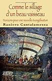 Image de Comme le sillage d'un beau vaisseau : Horizons pour une nouvelle évangélisation