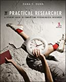 The Practical Researcher: A Student Guide to Conducting Psychological Research by Dana S. Dunn (2012-11-27)
