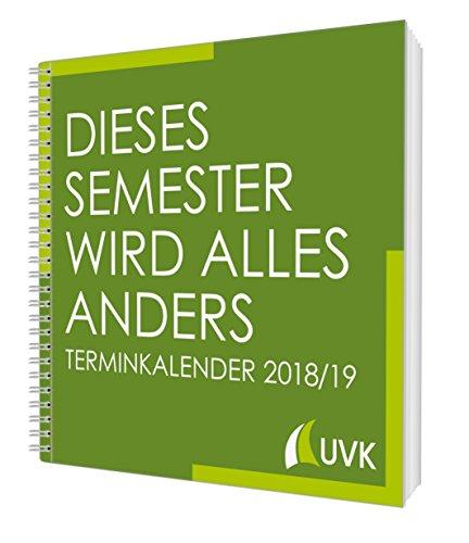 Dieses Semester wird alles anders: Terminkalender/Semesterplaner 2018/19