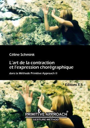 L'Art de la Contraction et l'Expression Choregraphique Dans la Methode Primitive Approach par Celine Schmink