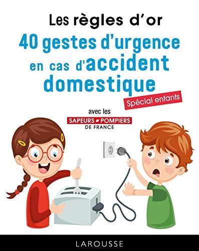 50 règles d'or en cas d'urgence: Tout connaître des gestes qui sauvent par  Fédération Nationale des Sapeurs-Pompiers de France