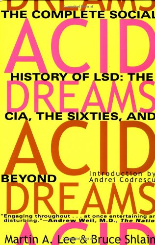 Acid Dreams: The Complete Social History of LSD