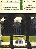 Drei Jahrtausende Provence. Vorzeit und Antike, Mittelalter und Neuzeit - Ingeborg Tetzlaff
