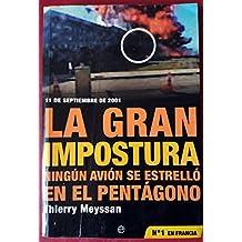La Gran Impostura: Ningun Avion Se Estrello En El Pentagono (Actualidad) (Spanish Edition) by Thierry Meyssan (2002-05-07)