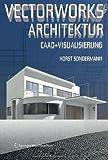 Vectorworks® Architektur: CAAD und Visualisierung