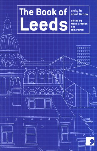 The Book of Leeds: A City in Short Fiction (Reading the City)