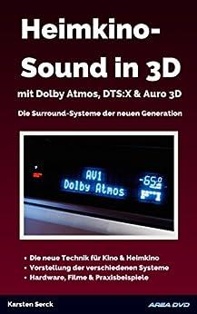 Heimkino-Sound in 3D mit Dolby Atmos, DTS:X & Auro 3D: Die Surround-Systeme der neuen Generation