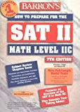 How to Prepare for the SAT II: Math Level 2C (Barron's SAT Subject Test Math Level 2) by Howard P. Dodge (2003-05-30)